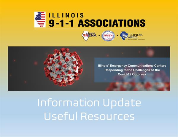 Illinois 9-1-1 Associations - Covid-19 Information Update and Useful Resources